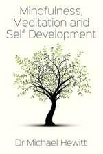 Mindfulness, Meditation and Self-Development
