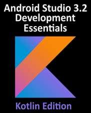 Android Studio 3.2 Development Essentials - Kotlin Edition