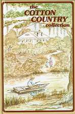 The Cotton Country Collection:  The Cotton Country Collection