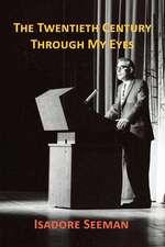 The Twentieth Century Through My Eyes