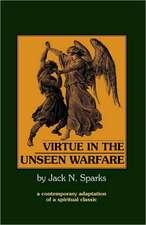 Virtue in the Unseen Warfare