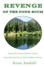 Revenge of the Pond Scum:  Searching for the Causes of Alzheimer's Disease, Amyotrophic Lateral Sclerosis (ALS), and Parkinson's Disease