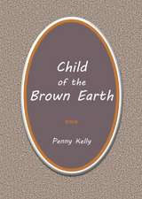 Child of the Brown Earth
