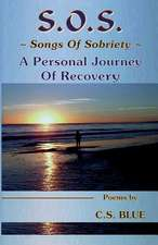S.O.S. Songs of Sobriety a Personal Journey of Recovery