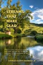 Streams That Make Glad