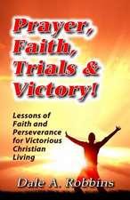 Prayer, Faith, Trials and Victory