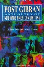 Post Gibran:  Anthology of New Arab American Writing