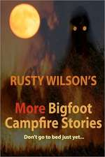 Rusty Wilson's More Bigfoot Campfire Stories:  Sketches and Tales of Urban Mississippi