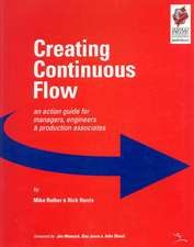 Creating Continuous Flow: An Action Guide for Managers, Engineers and Production Associates
