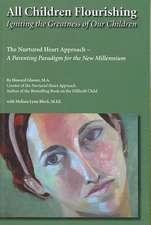 All Children Flourishing:  The Nurtured Heart Approach--A Parenting Paradigm for the New Millennium