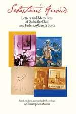 Sebastian′s Arrows – Letters and Mementos of Salvador Dali and Federico Garcia Lorca