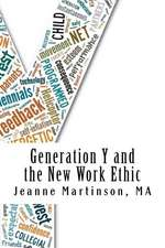 Generation y and the New Work Ethic