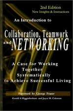 Collaboration, Teamwork, and Networking:  A Case for Working Together Systematically to Achieve Successful Living