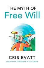 The Myth of Free Will:  Poems