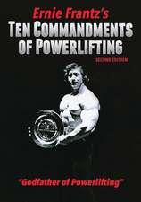 Ernie Frantz's Ten Commandments of Powerlifting Second Edition