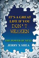 It's a Great Life If You Don't Weaken:  The Power of Next