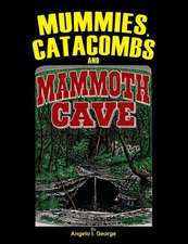 Mummies, Catacombs and Mammoth Cave
