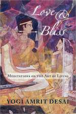 Love & Bliss:  Meditations on the Art of Living