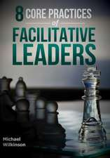 8 Core Practices of Facilitative Leaders