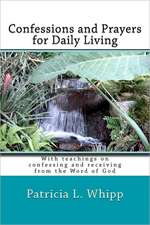 Confessions and Prayers for Daily Living:  Talking Freely and Naturally about God with Your Children