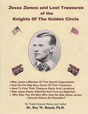 Jesse James and Lost Treasures of the Knights of the Golden Circle