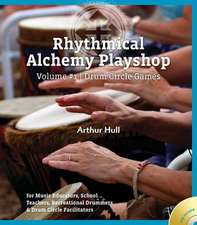 Rhythmical Alchemy Playshop, Volume 1:  Drum Circle Games [With DVD]