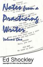 Notes from a Practicing Writer:  The Craft, Career, and Aesthetic of Playwriting