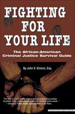 Fighting for Your Life:  The African-American Criminal Justice Survival Guide