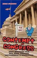 Contempt of Congress:  Baby Boomers Talk Sex, Race, Politics, Environment & Revolution