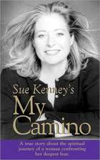 My Camino:  A True Story about the Spiritual Journey of a Woman Confronting Her Deepest Fear.