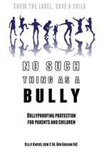 No Such Thing as a Bully - Shred the Label, Save a Child