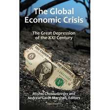 The Global Economic Crisis:  The Great Depression of the XXI Century