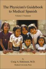 The Physician's Guidebook to Medical Spanish Volume 2:  Treatment