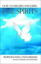 How to Discern and Expel Evil Spirits:  The Power of Personal Prophecy