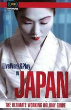 LiveWork&Play in Japan: The Ultimate Working Holiday & Gap Year Guide: 2nd Edition