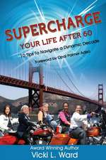 Supercharge Your Life After 60!