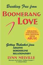 Breaking Free from Boomerang Love