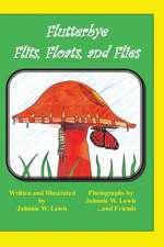 Flutterbye Flits, Floats, and Flies