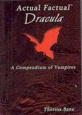 Actual Factual:  Dracula, a Compendium of Vampires