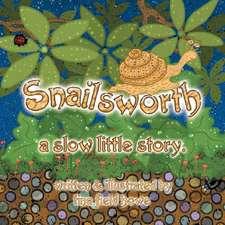 Snailsworth, a Slow Little Story