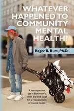 Whatever Happened to Community Mental Health?:  A Retrospective Set in Baltimore's Inner City and a Call for a Reassessment of Mental Health