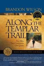 Along the Templar Trail