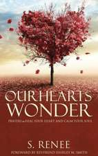 Our Hearts Wonder Prayers to Heal Your Heart and Calm Your Soul