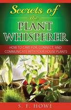 Secrets of the Plant Whisperer