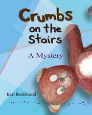 Crumbs on the Stairs:  A Mystery