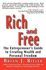 Rich and Free - The Entrepreneur's Guide to Creating Wealth and Personal Freedom