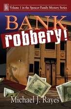 Bank Robbery!