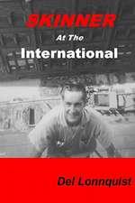Skinner at the International:  Homeless in the 50's
