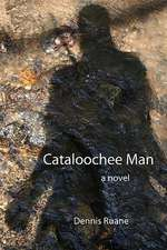 Cataloochee Man:  A Novel about Life, Death, Love, and Art.