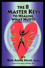 The 8 Master Keys to Healing What Hurts:  Proceedings of the 12th Anzsys Conference